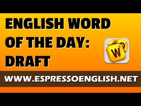 English Vocabulary Word of the Day: DRAFT