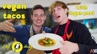 Logan Paul & Vegan Tacos // Chef Andy