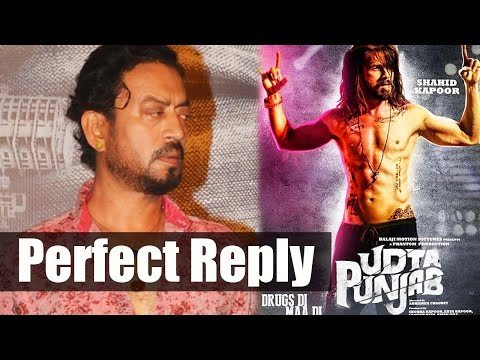 Irrfan Khan Has Perfect Reply On Udta Punjab Controversy With Censor Board