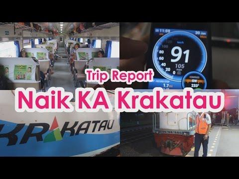 Trip Report Seruu!!  Naik KA Krakatau
