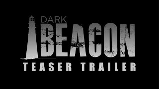 Dark Beacon - Official Teaser Trailer