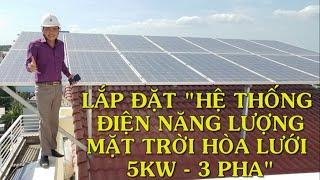 """Lắp Đặt """"Hệ Thống Điện Năng Lượng Mặt Trời"""" Hòa Lưới 5kw 3 Pha - Cơ Sở Thủy Vân"""