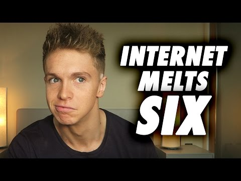 INTERNET MELTS 6!!