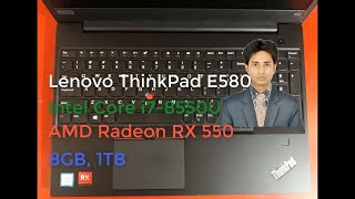 Lenovo ThinkPad E580 [i7-8550U, AMD Radeon RX 550] Laptop Review And Benchmark
