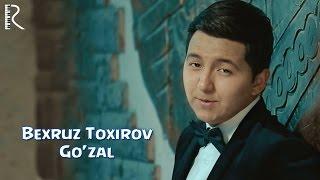Bexruz Toxirov - Go'zal