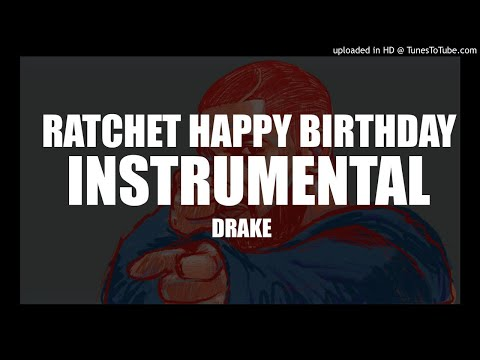 Drake - Ratchet Happy Birthday (INSTRUMENTAL) BPM 84