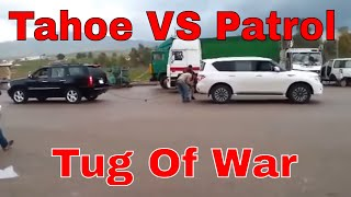 Patrol 2010 VS Tahoe 2010 - Tug Of War