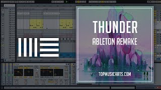 Download Lagu Imagine Dragons - Thunder Ableton Remake by TOPMUSICARTS.COM Gratis STAFABAND