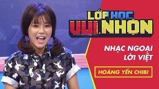 Lớp Học Vui Nhộn 118 - Hoàng Yến Chibi - Nhạc Ngoại Lời Việt | Fullshow [Game Show]