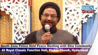 South Zone Police Held Peace Meeting with Shia Community At Royal Classic Function Hall, Hyd
