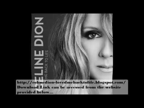 Celine Dion - Loved Me Back to Life (Full Album Download)