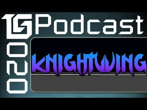 TGS Podcast - #20 ft KnightWing01, hosted by TB, Dodger & Jesse!