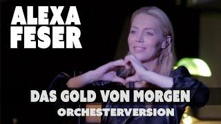 ESC 2015-Deutschland-Vorentscheid-Alexa Feser - Das Gold von morgen (offizielles Video - Orchesterve