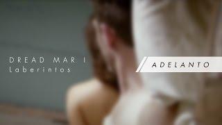 DREAD MAR I - Laberintos [ Adelanto #01 ]