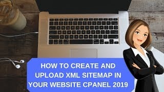 How to create and upload xml sitemap in your website cpanel 2019
