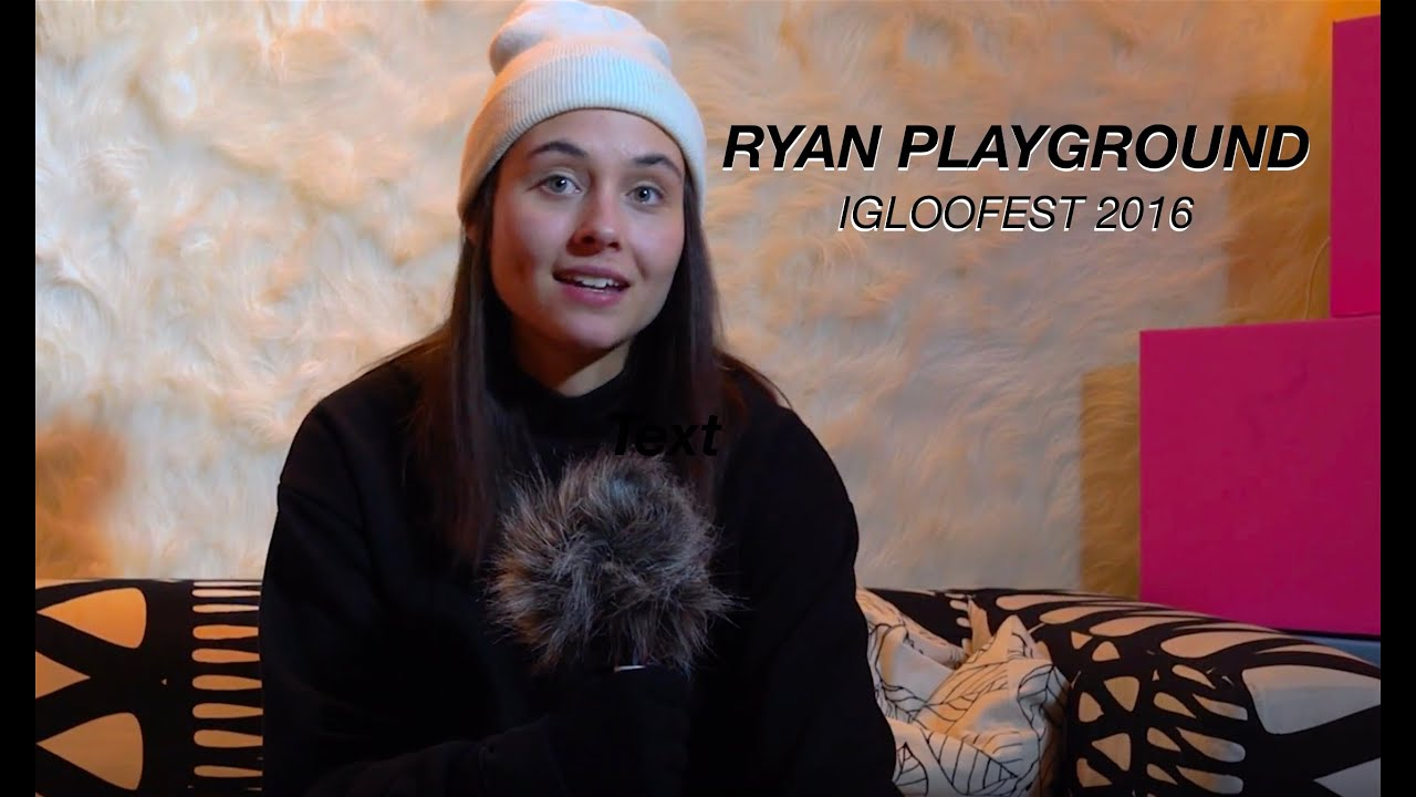 Igloofest 2016  Ryan Playground on her new album 'Elle' guilty pleasure song and keys to success