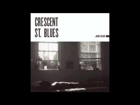 Jake Klar - Crescent St Blues
