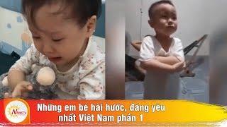 Những em bé hài hước, đáng yêu nhất Việt Nam phần 1 - NẮNG TV
