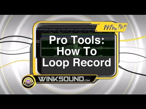 0 Pro Tools: How To Loop Record | WinkSound