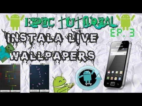 EPIC TUTORIALS -EP.3 | Instala Live Wallpapers en cualquier Rom | CM7, CM9, CM10, STOCK | Android