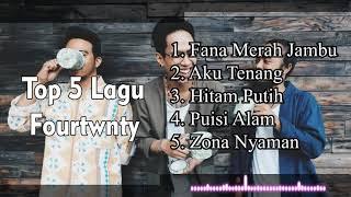 Top 5 Lagu Fourtwnty - Enak Dengerin Sambil Kerja