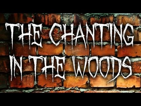 """""""The Chanting in the Woods"""""""