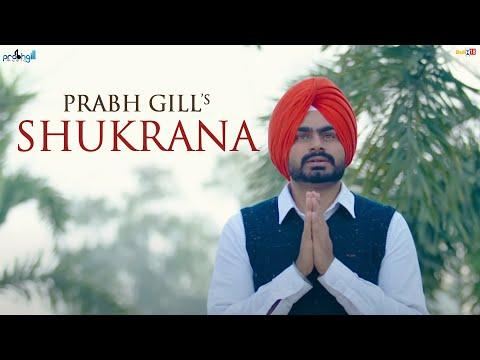 Prabh Gill - Shukrana [Official Video 2017]