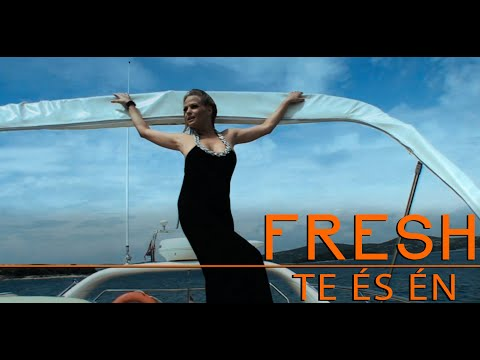 Fresh - Te és én (Official Video) HD