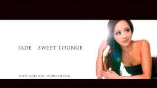Jade Sweet Lounge - Vol.35 -