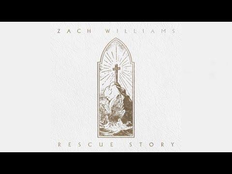 Rescue Story | Zach Williams (lyric)