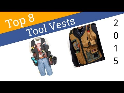 8 Best Tool Vests 2015