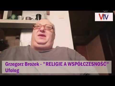 NIEWYJAŚNIONE TEMATY - R  E  L  I  G   I   E - CZY SĄ POTRZEBNE? - Grzegorz Brożek - 21.01.2018 R.