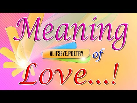 Meaning of Love | English Poetry