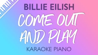 Come Out And Play Piano Karaoke Instrumental Billie Eilish