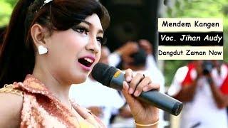Lagu Dangdut Terbaru - Jihan Audy Mendem Kangen