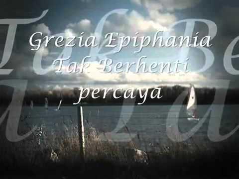 Download  Tak Berhenti Percaya   Grezia Epiphania Gratis, download lagu terbaru