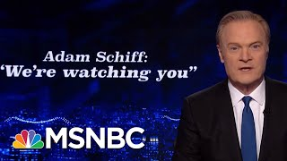 Adam Schiff: President Trump Acting AG Appt. Appears To Violate Constitution | The Last Word | MSNBC