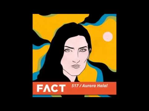 FACT mix 517 - Aurora Halal (Oct '15, 2015)