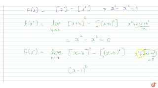 The function `f(x)=[x]^2-[x^2]` is discontinuous at  (where `[gamma]` is the greatest integer l...