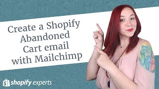 Create a Shopify Abandoned Cart Email with Mailchimp