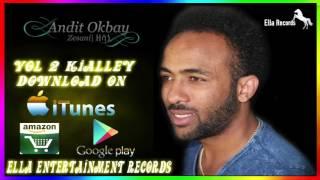 Eritrean music - Andit Okbay - Zesani | ዘሳኒ - New Eritrean music 2015 (Official audio)