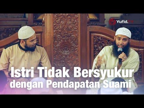 Konsultasi Syariah: Istri Tidak Bersyukur dengan Pendapatan Suami - Ust. Syafiq Riza Basalamah