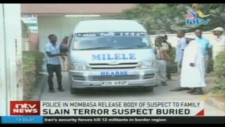 Police in Mombasa release body of slain terror suspect to family