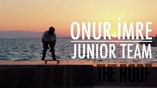 THE ROOF SKATEBOARDS   -   Onur İmre  Video Part