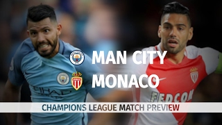 Manchester City v Monaco - Champions League Match Preview