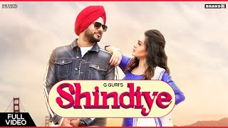 Shindiye : G Guri | Rupan Bal | Indy K | Shaheen | Meet Hundal | Gift Rulers | Latest Punjabi Songs