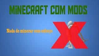 Minecraft com mods 1.4.6 #001 Minerando sem esforço xD