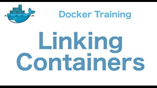 Docker Training 28/29: Linking Containers