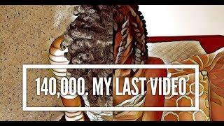 140,000. My Last Video