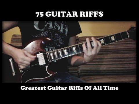 75 Best Guitar Riffs Of All Time (Rock - Hard Rock - Heavy Metal - Rock 'n' Roll)